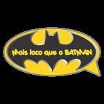 Mais Louco Que o Batman